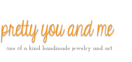 Pretty You and Me - Custom Jewelry